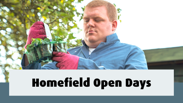 Student holding a container of plants. Text reads- Homefield Open Days
