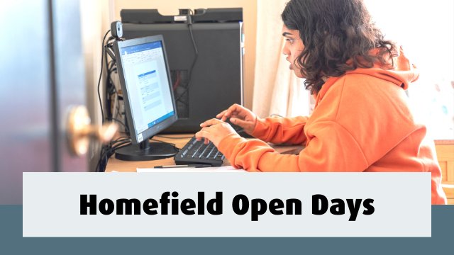 Student using a computer. Text reads- Homefield Open Days